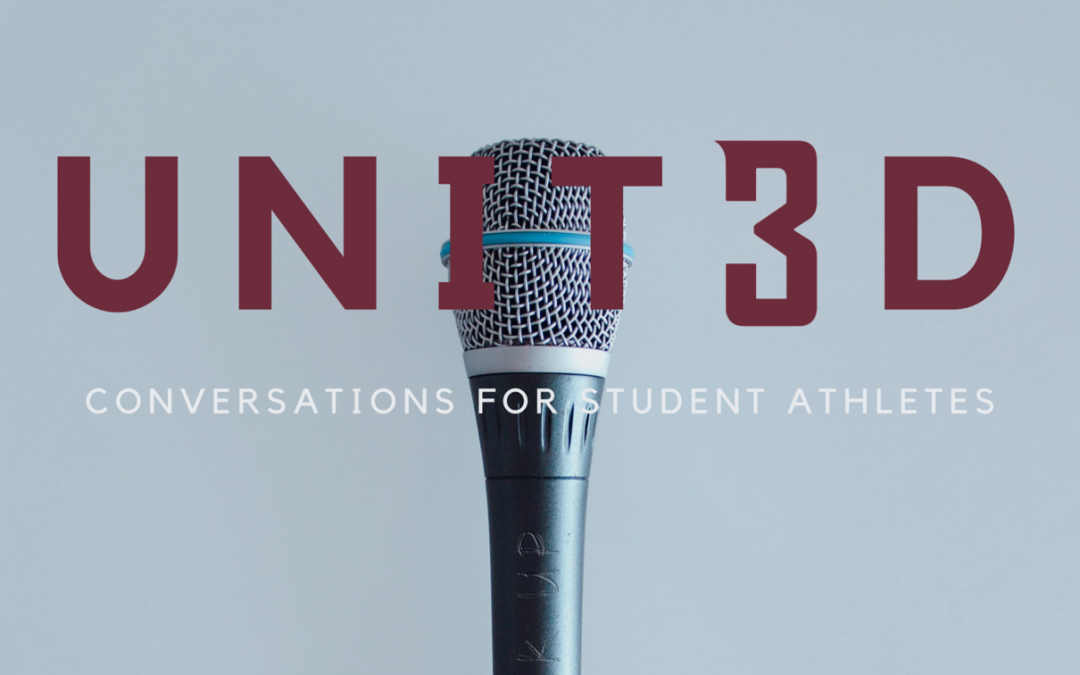 UNIT3d Podcast: Perfectionism and Student Athletes